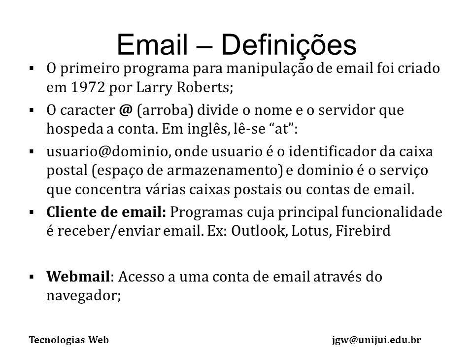 Email – Definições O primeiro programa para manipulação de email foi criado em 1972 por Larry Roberts;