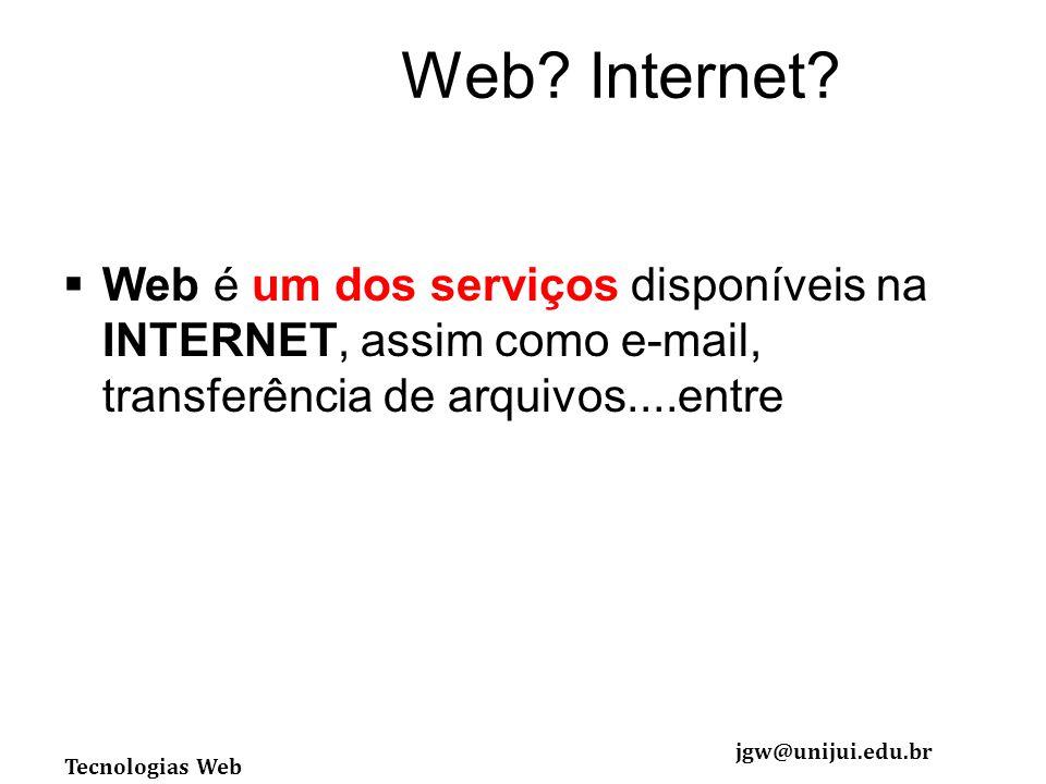 Web Internet Web é um dos serviços disponíveis na INTERNET, assim como e-mail, transferência de arquivos....entre.