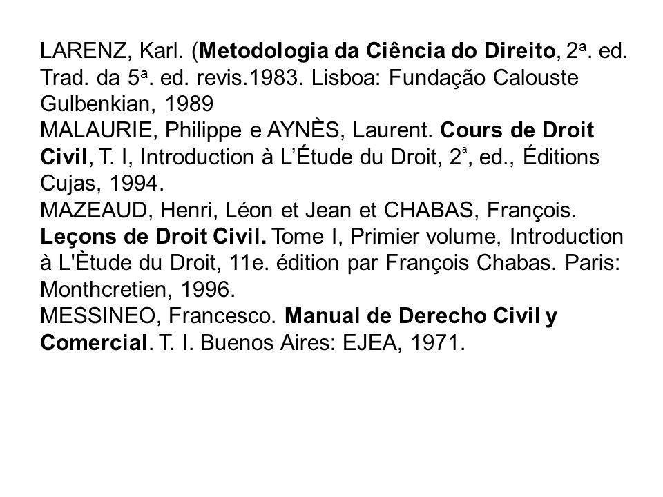 LARENZ, Karl. (Metodologia da Ciência do Direito, 2a. ed. Trad. da 5a