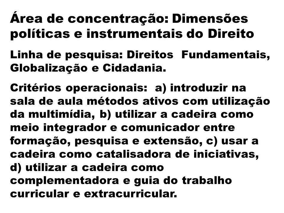 Área de concentração: Dimensões políticas e instrumentais do Direito
