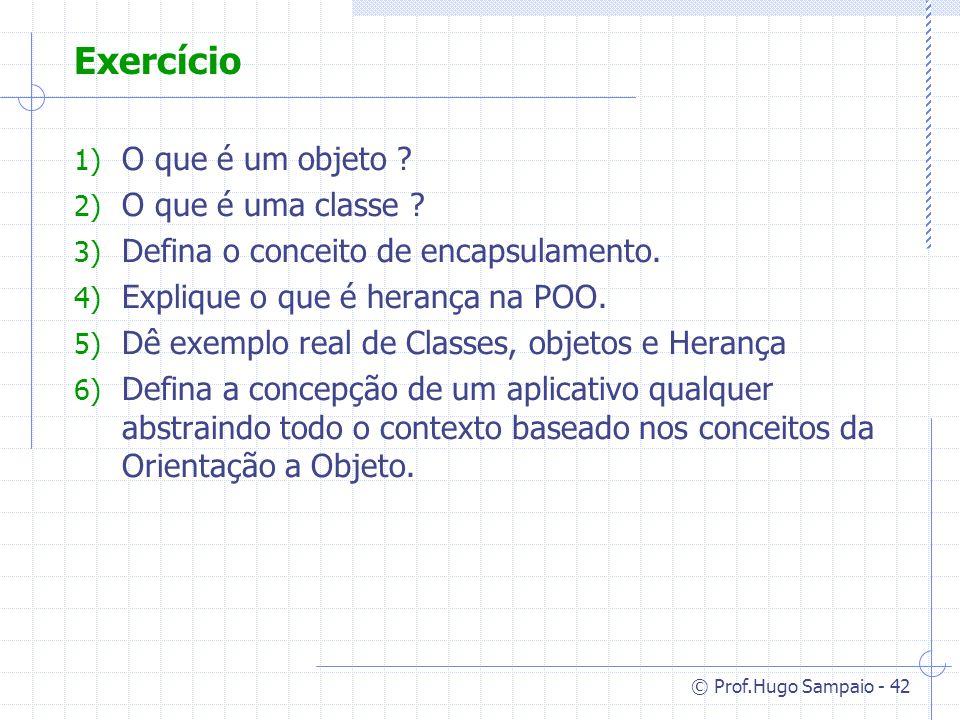 Exercício O que é um objeto O que é uma classe