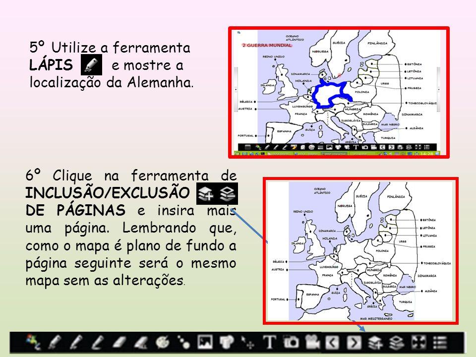 5º Utilize a ferramenta LÁPIS e mostre a localização da Alemanha. 6º Clique na ferramenta de INCLUSÃO/EXCLUSÃO.