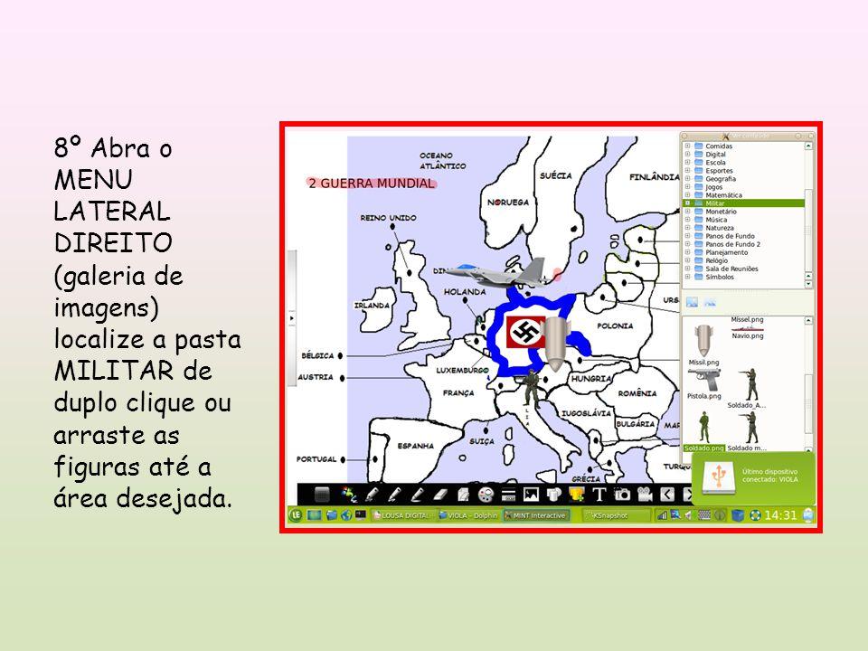 8º Abra o MENU LATERAL DIREITO (galeria de imagens) localize a pasta MILITAR de duplo clique ou arraste as figuras até a área desejada.