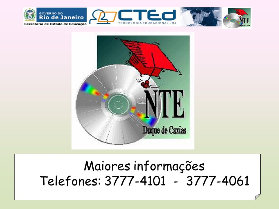 Maiores informações Telefones: 3777-4101 - 3777-4061
