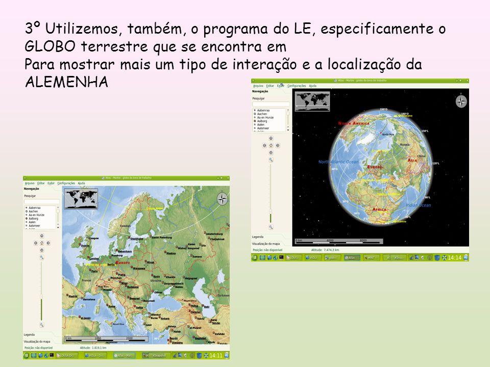 3º Utilizemos, também, o programa do LE, especificamente o GLOBO terrestre que se encontra em