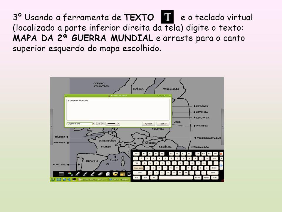 3º Usando a ferramenta de TEXTO e o teclado virtual