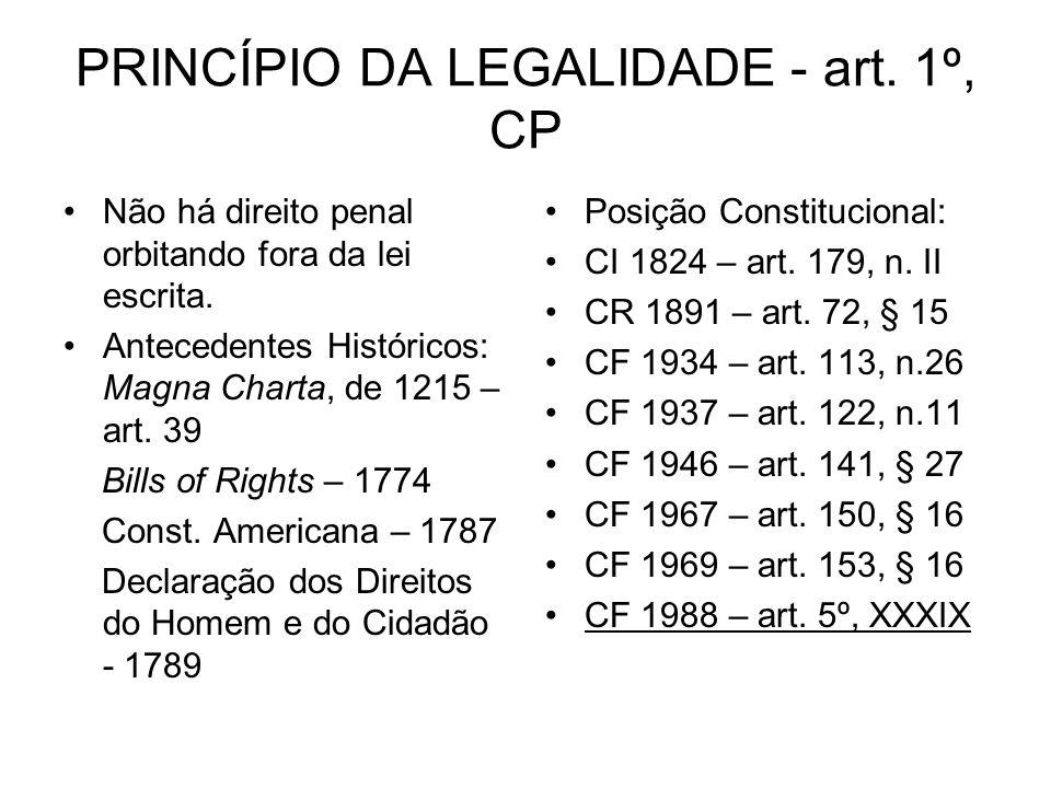 PRINCÍPIO DA LEGALIDADE - art. 1º, CP