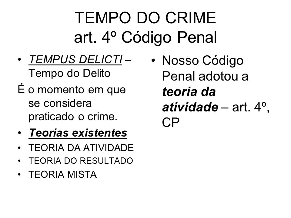 TEMPO DO CRIME art. 4º Código Penal