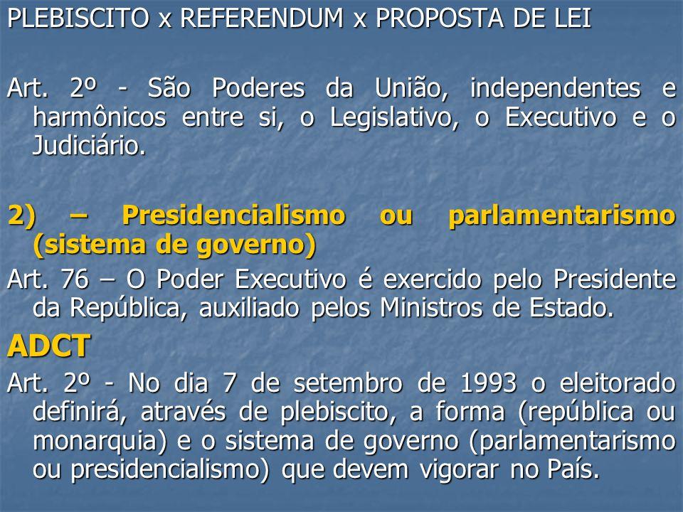 ADCT PLEBISCITO x REFERENDUM x PROPOSTA DE LEI