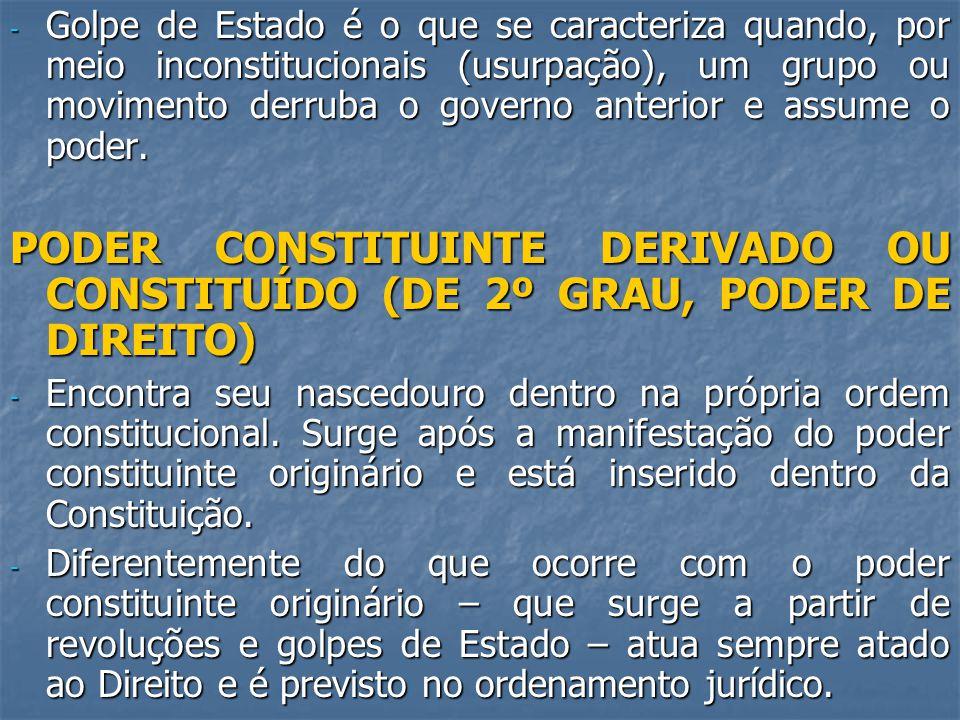 Golpe de Estado é o que se caracteriza quando, por meio inconstitucionais (usurpação), um grupo ou movimento derruba o governo anterior e assume o poder.