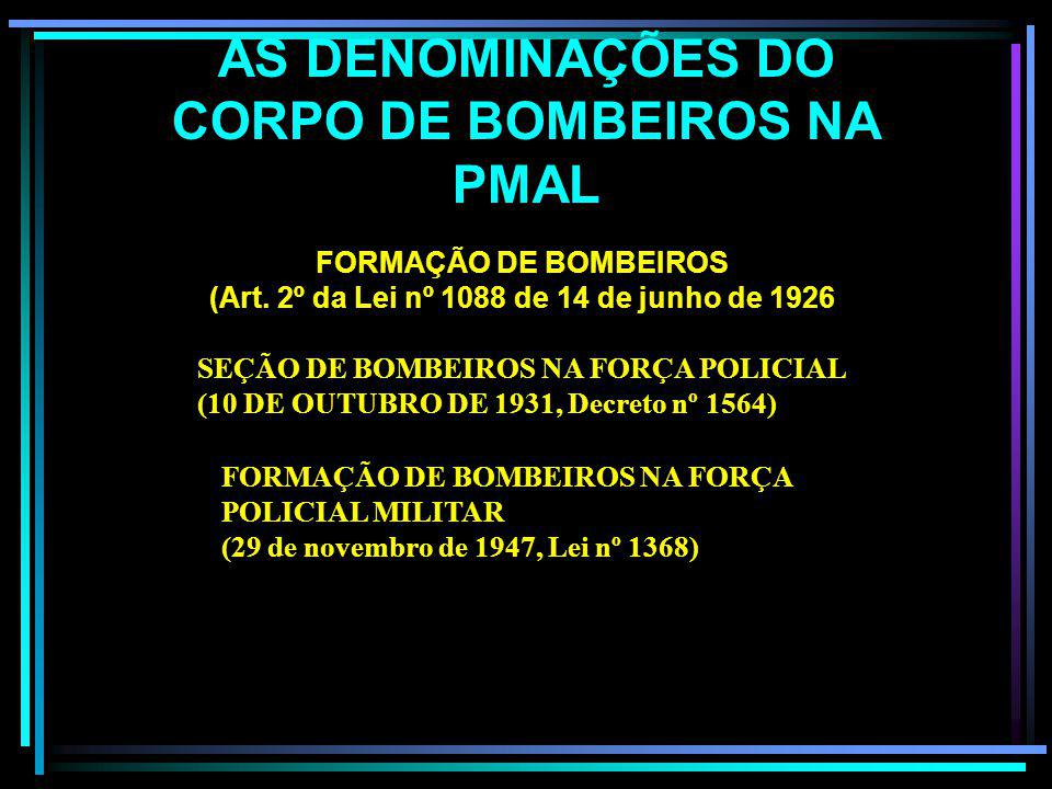 AS DENOMINAÇÕES DO CORPO DE BOMBEIROS NA PMAL