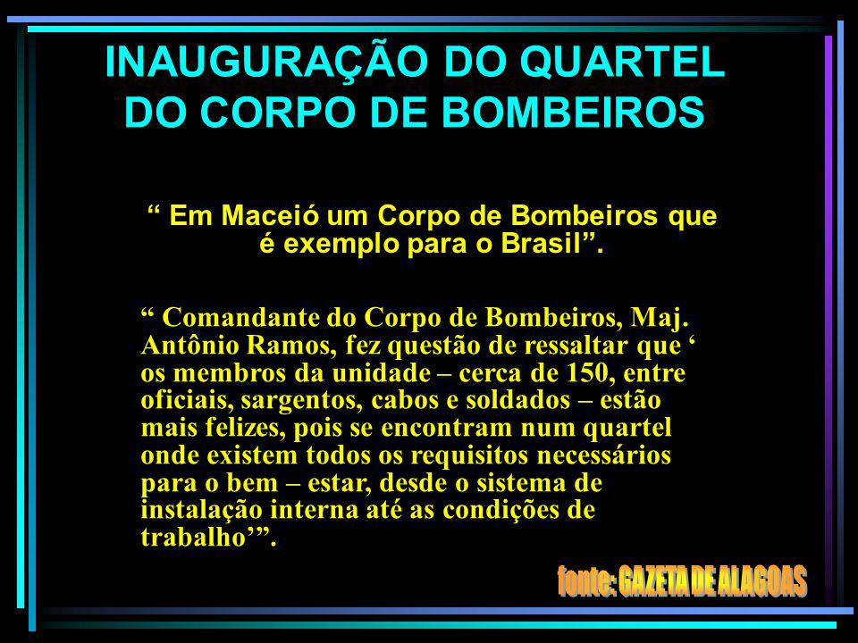 INAUGURAÇÃO DO QUARTEL DO CORPO DE BOMBEIROS