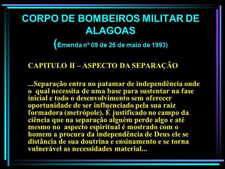 CORPO DE BOMBEIROS MILITAR DE ALAGOAS (Emenda nº 09 de 26 de maio de 1993)