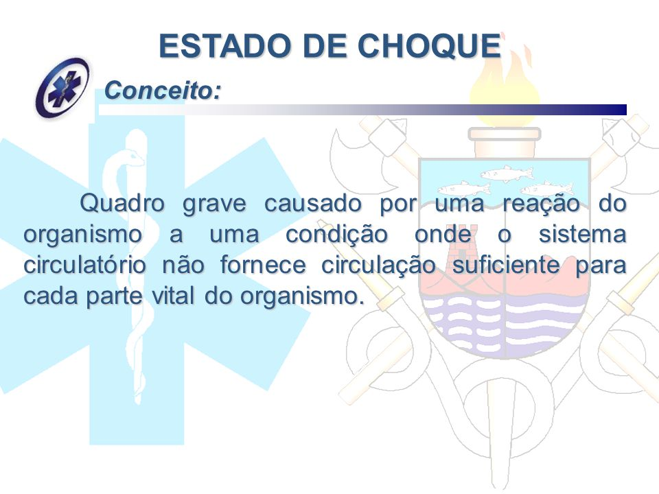 ESTADO DE CHOQUE Conceito: