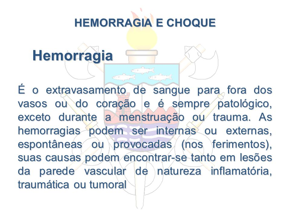 HEMORRAGIA E CHOQUE Hemorragia.