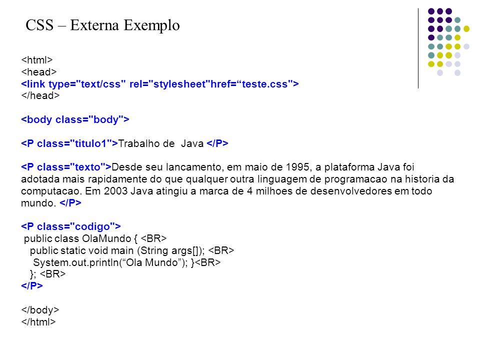 CSS – Externa Exemplo <html> <head>