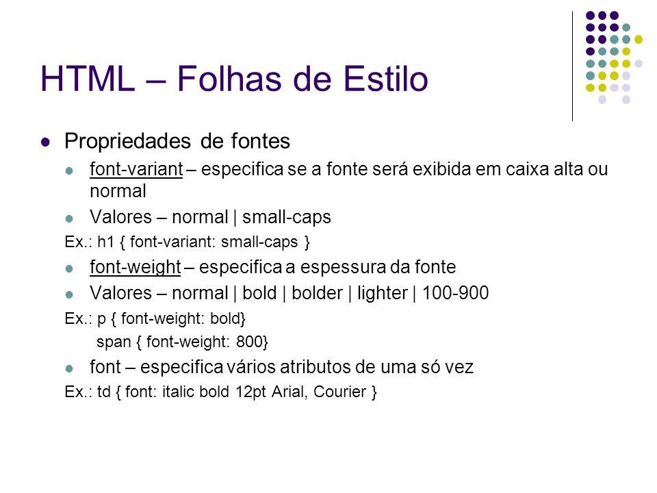HTML – Folhas de Estilo Propriedades de fontes