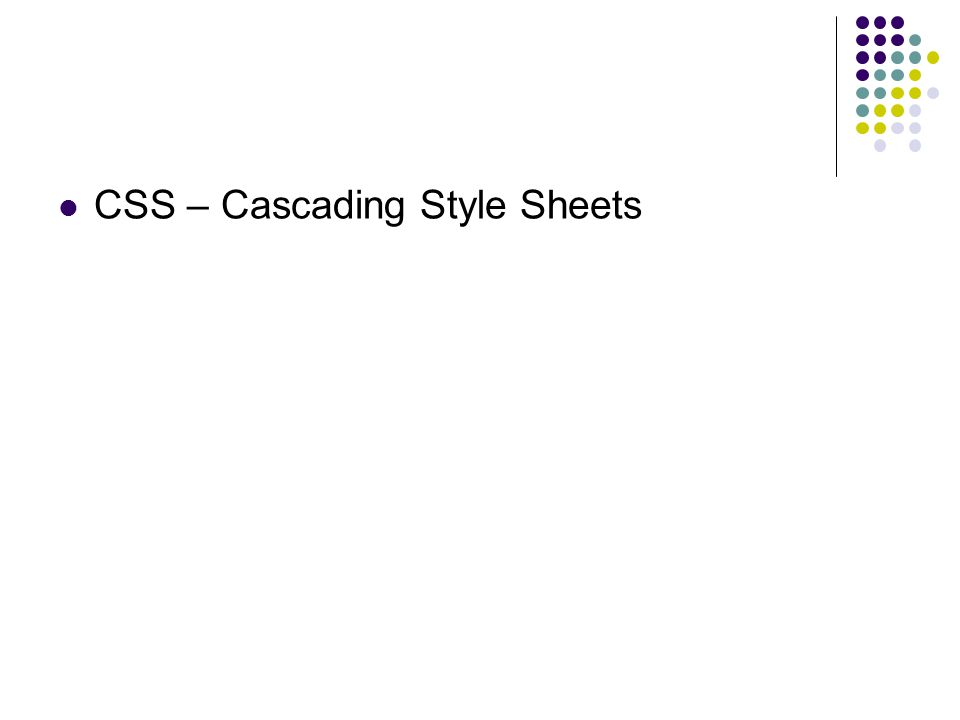 CSS – Cascading Style Sheets