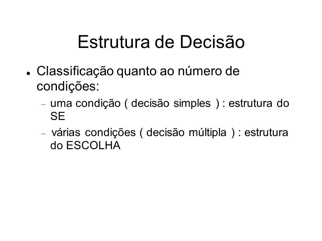 Estrutura de Decisão Classificação quanto ao número de condições: