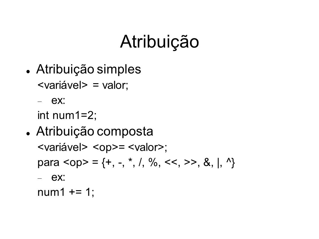 Atribuição Atribuição simples Atribuição composta