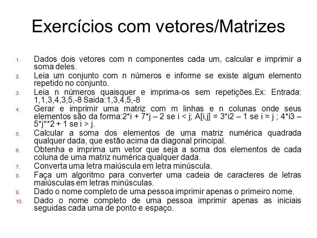 Exercícios com vetores/Matrizes