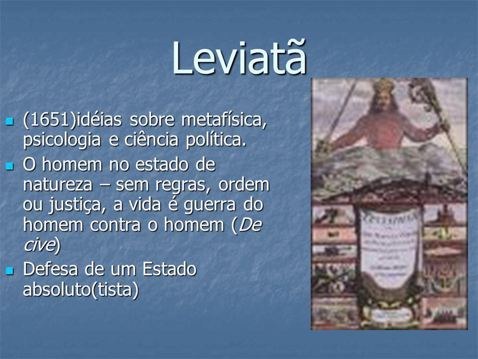 Leviatã (1651)idéias sobre metafísica, psicologia e ciência política.