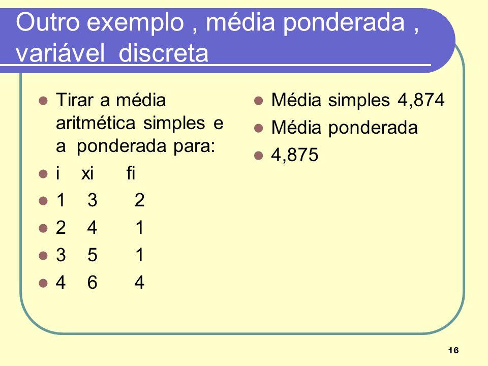 Outro exemplo , média ponderada , variável discreta