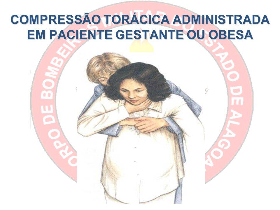 COMPRESSÃO TORÁCICA ADMINISTRADA EM PACIENTE GESTANTE OU OBESA