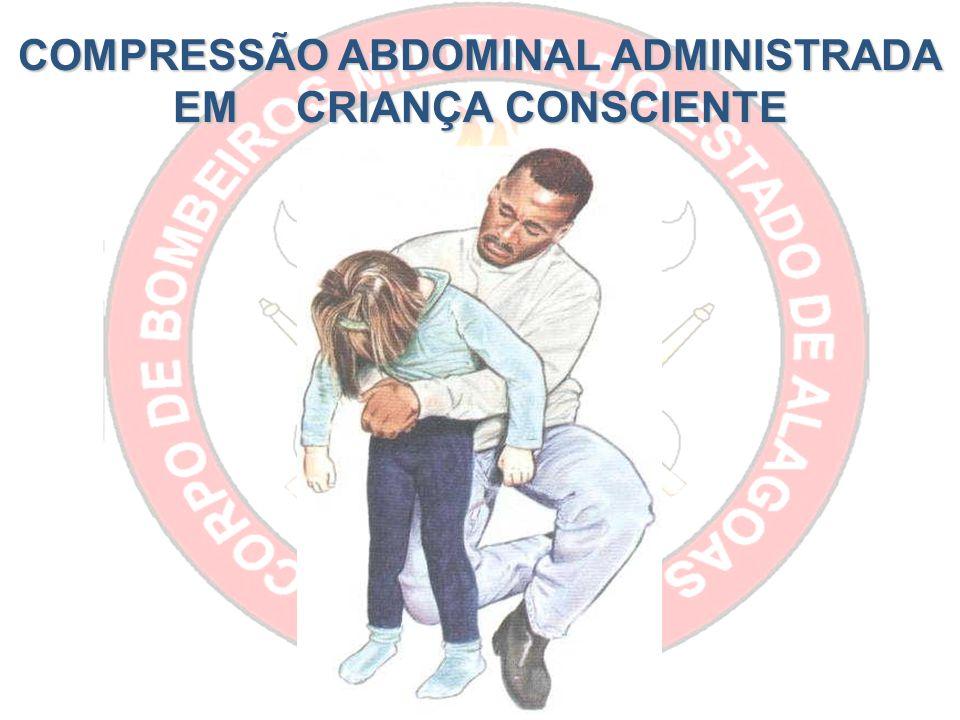 COMPRESSÃO ABDOMINAL ADMINISTRADA EM CRIANÇA CONSCIENTE