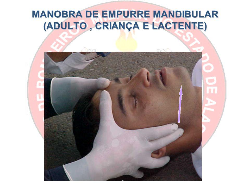 MANOBRA DE EMPURRE MANDIBULAR (ADULTO , CRIANÇA E LACTENTE)