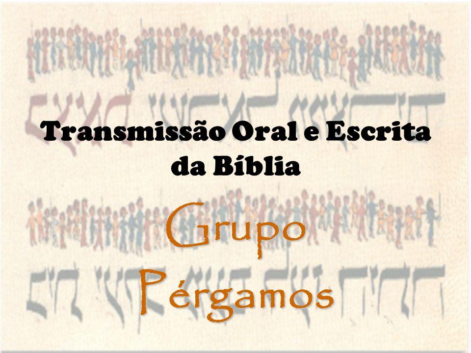 Transmissão Oral e Escrita da Bíblia