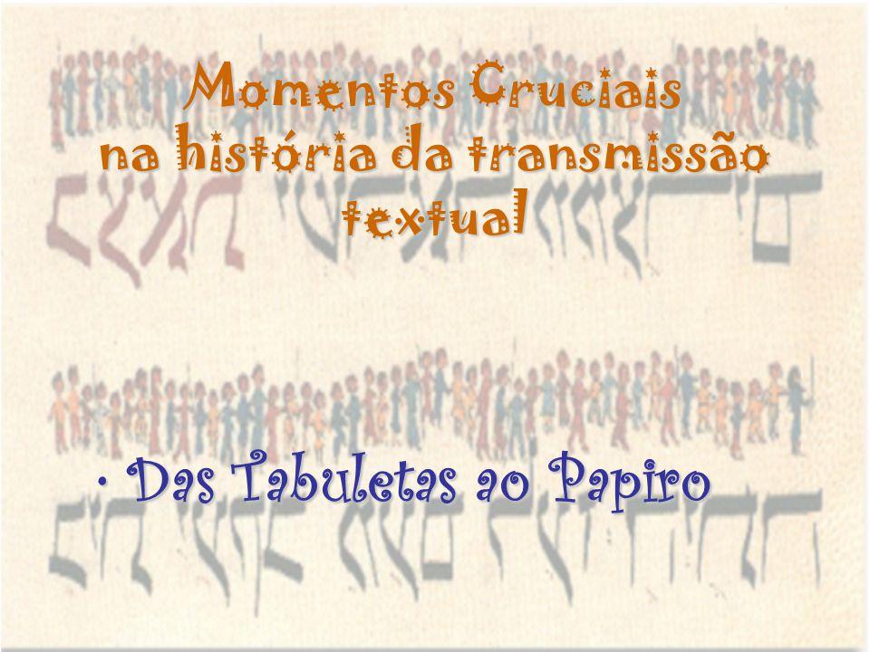 Momentos Cruciais na história da transmissão textual