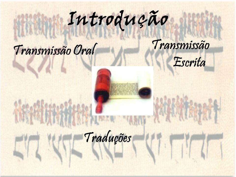 Introdução Transmissão Escrita Transmissão Oral Traduções