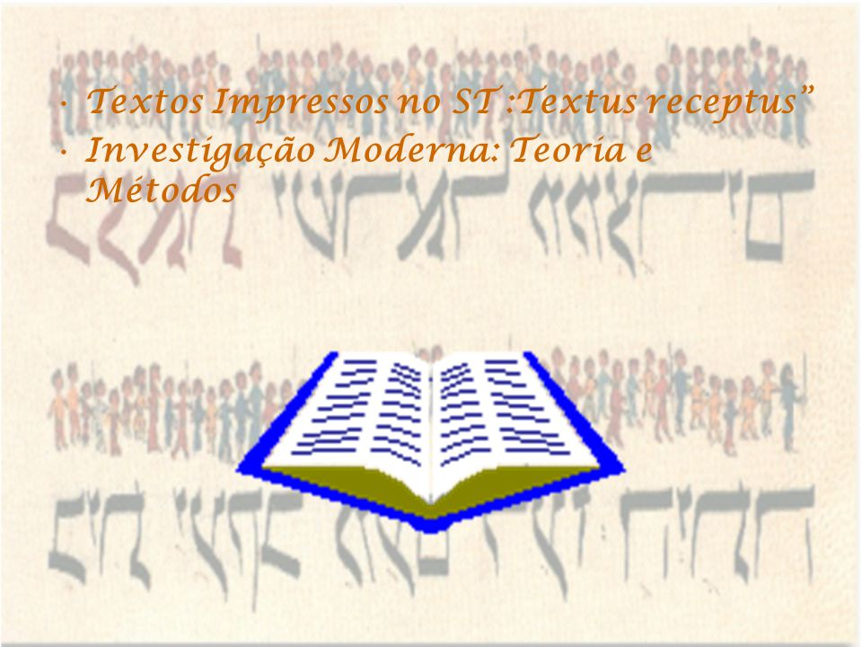 Textos Impressos no ST :Textus receptus