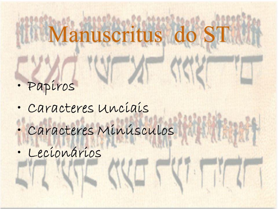 Manuscritus do ST Papiros Caracteres Unciais Caracteres Minúsculos