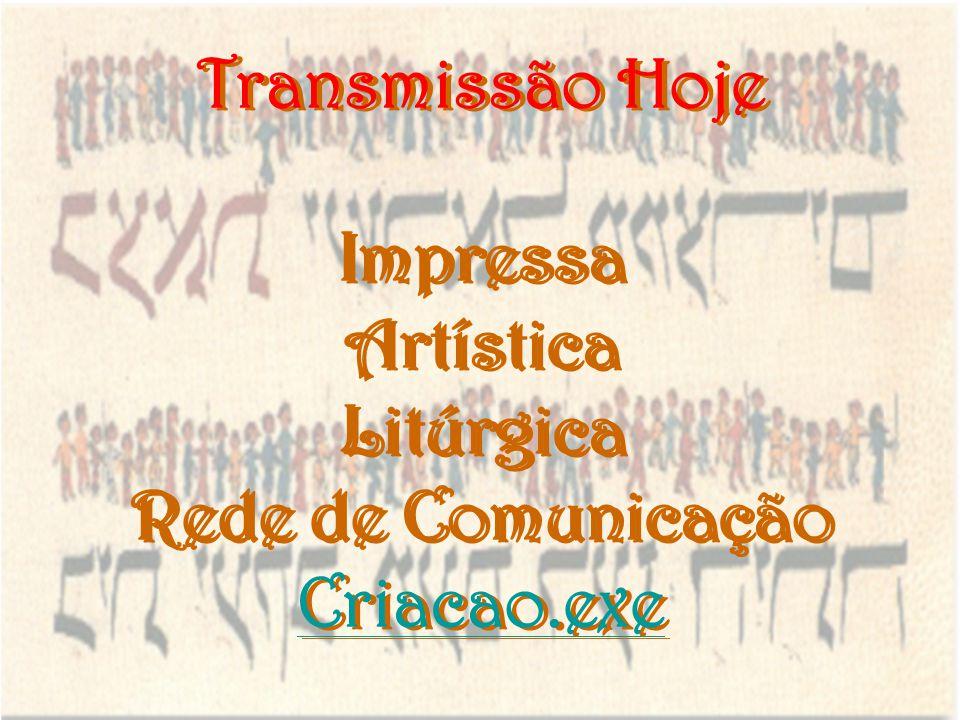 Transmissão Hoje Impressa Artística Litúrgica Rede de Comunicação Criacao.exe