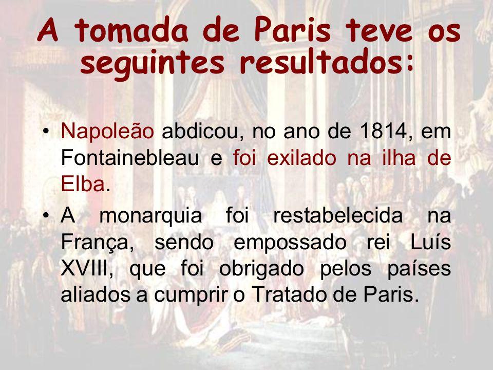 A tomada de Paris teve os seguintes resultados: