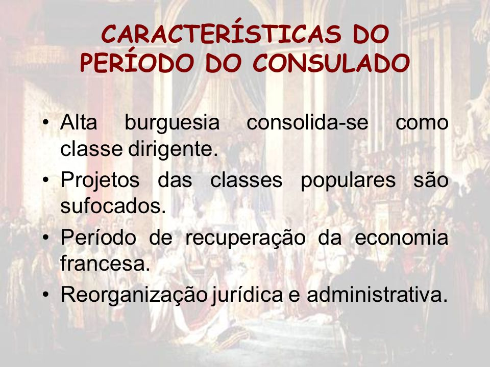 CARACTERÍSTICAS DO PERÍODO DO CONSULADO