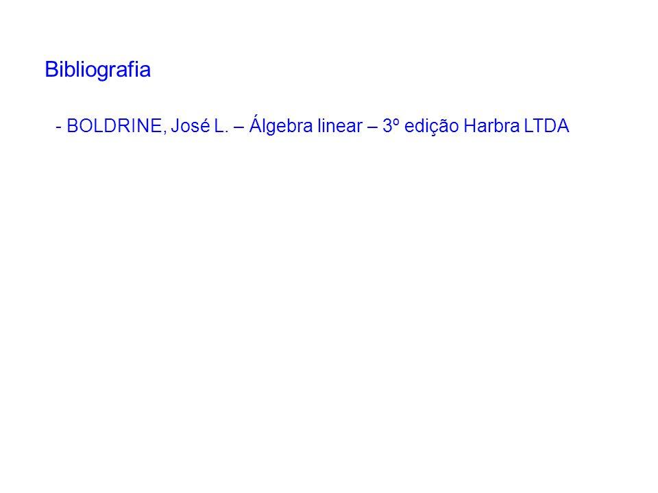 Bibliografia - BOLDRINE, José L. – Álgebra linear – 3º edição Harbra LTDA