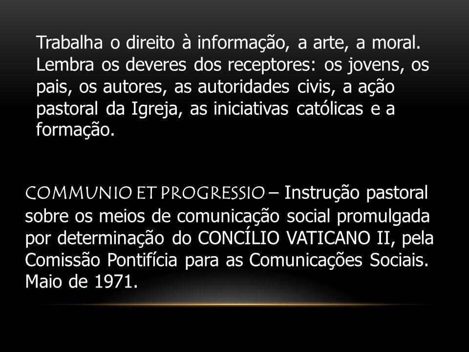 Trabalha o direito à informação, a arte, a moral