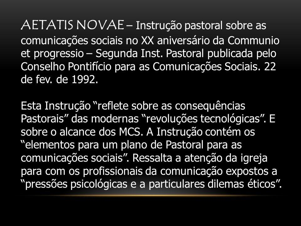 AETATIS NOVAE – Instrução pastoral sobre as comunicações sociais no XX aniversário da Communio et progressio – Segunda Inst.