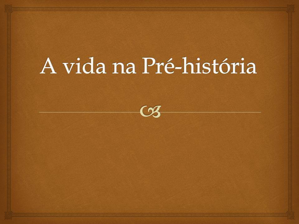 A vida na Pré-história