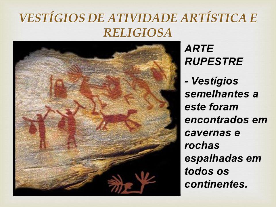 VESTÍGIOS DE ATIVIDADE ARTÍSTICA E RELIGIOSA