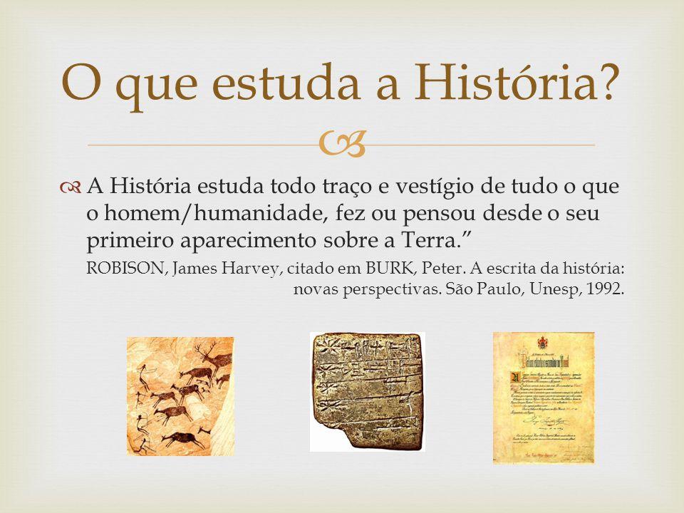 O que estuda a História