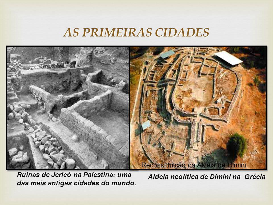 AS PRIMEIRAS CIDADES Reconstituição da Aldeia de Dimini