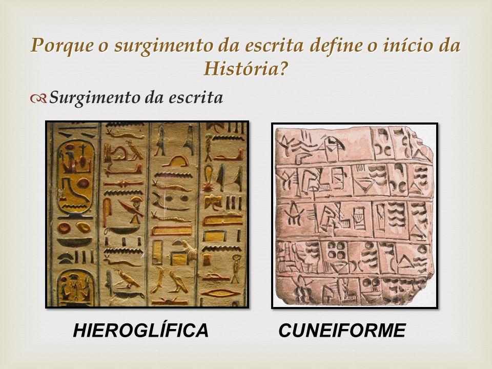 Porque o surgimento da escrita define o início da História