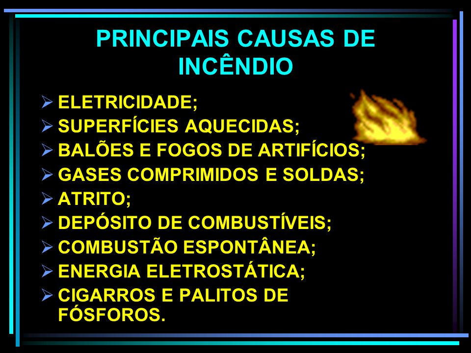 PRINCIPAIS CAUSAS DE INCÊNDIO