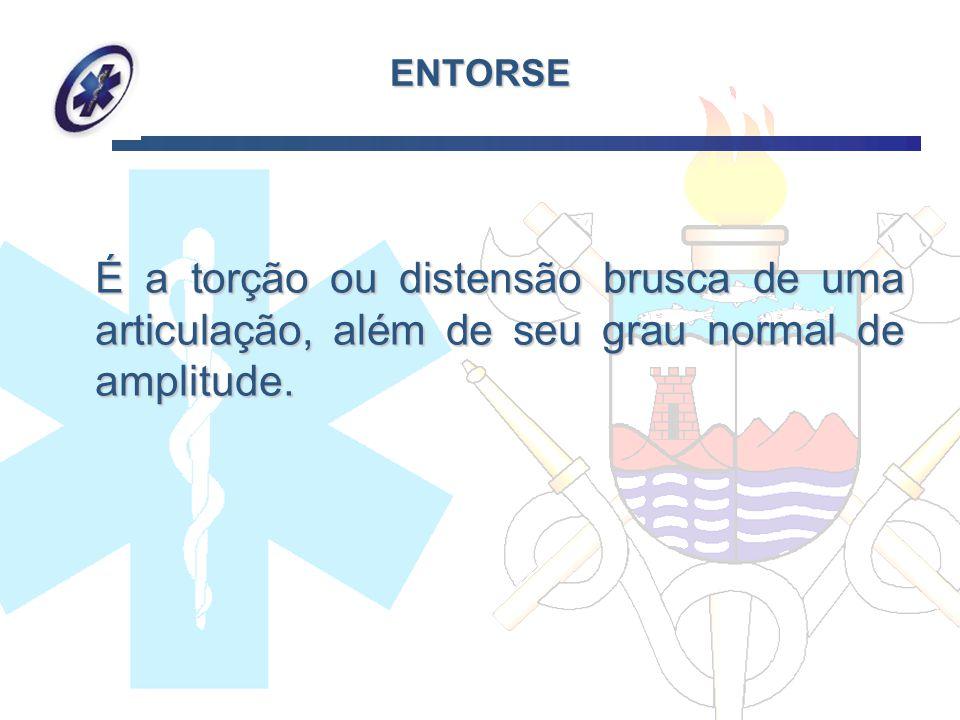 ENTORSE É a torção ou distensão brusca de uma articulação, além de seu grau normal de amplitude.
