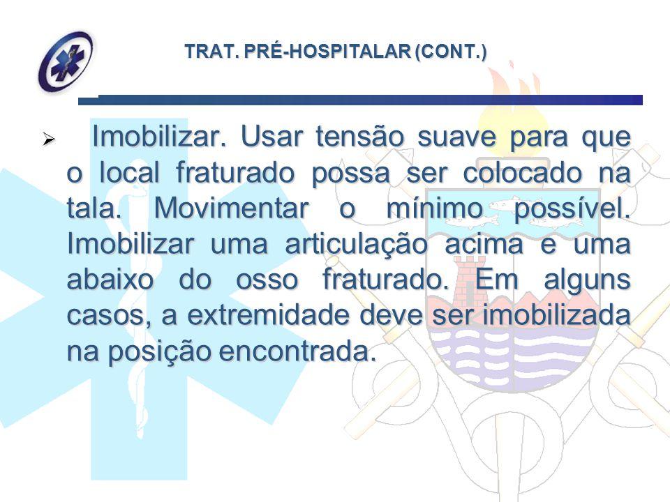 TRAT. PRÉ-HOSPITALAR (CONT.)
