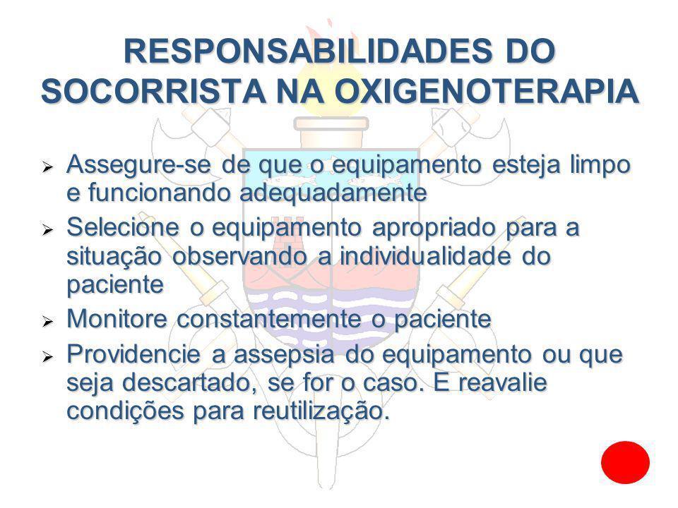 RESPONSABILIDADES DO SOCORRISTA NA OXIGENOTERAPIA